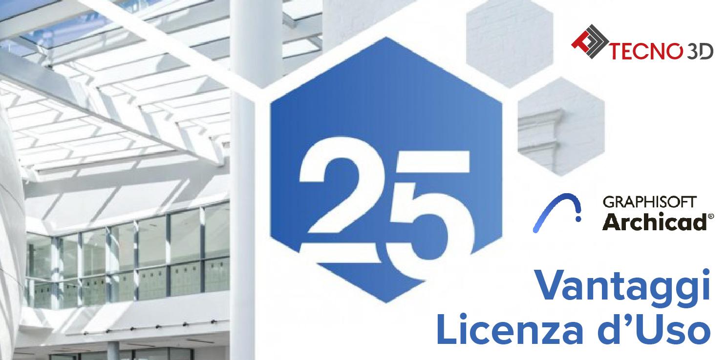 licenza perpetua - archicad - assistenza - aggiornamento - archicad 25 - graphisoft - archiclub - contenuti aggiuntivi - aggiornamento software - tecno 3d
