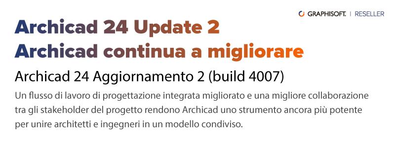download - scarica - archicad 24 - aggiornamento - update- graphisoft italia - graphisoft - tecno 3d - bim - architettura - edilizia
